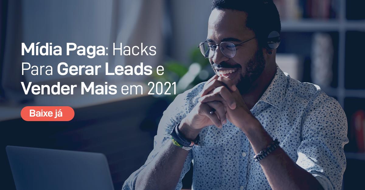Ebook Mídia Paga: Hacks Para Gerar Leads e Vender Mais em 2021